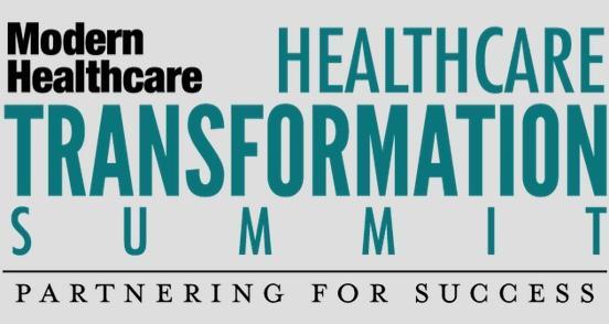 Modern Healthcare Transformation Summit: Strategic Partnering-Roadmap to Value-Based Care Innovation