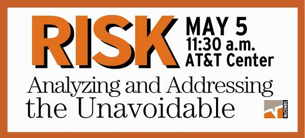 Risk: Analyzing and Addressing the Unavoidable