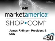 Market America & SHOP.COM is a Greensboro-based product brokerage and Internet marketing company. The company had $320.6 million in 2012 revenues.