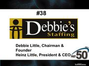 Debbie's Staffing provides staffing solutions with a focus on partnering with clients to maximize their productivity and assisting associates with their career objectives. The Winston-Salem-based company had $88.8 million in revenues last year.