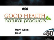 Good Health Natural Products develops and distributes all-natural salty snacks under the Good Health Natural Foods brand and natural body care products under the South of France brand. The Greensboro company did not publicly disclose its 2012 revenues.