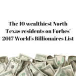 The wealthiest North Texans on Forbes' annual list of billionaires