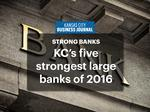 KC's five strongest large banks of 2016