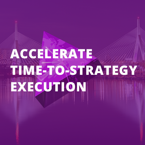 Accelerate Time-to-Strategy Execution Forum