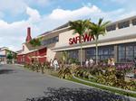 Safeway spending $17.5M on new, upgraded stores in Hawaii