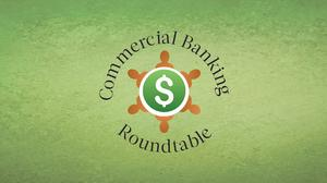 Commercial Banking Roundtable