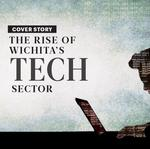 Cover Story: The rise of the Wichita tech sector