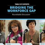 Table of Experts - Bridging the Workforce Gap