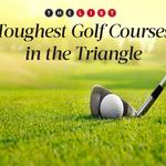 Toughest golf courses in the Triangle (Slideshow)