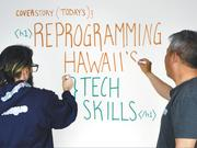 Jason Sewell, left, and Russel Cheng reprogram Hawaii's tech skills.