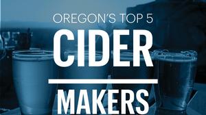 List Leaders: Meet Oregon's top 5 cider makers