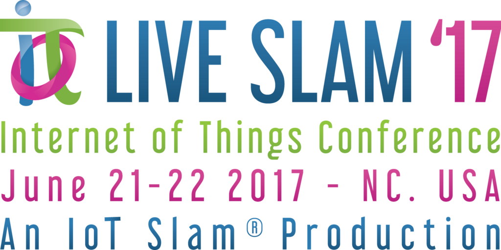 IoT Slam® Live 2017 Internet of Things Conference and Virtual Brodcast