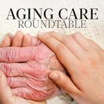 Aging Care Roundtable
