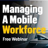 On Demand Webinar: Managing a Mobile Workforce