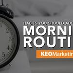 Habits You Should Add to Your Morning Routine