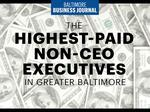 These were the highest-paid non-CEOs in Greater Baltimore in 2016