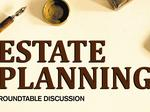 Estate Planning: Roundtable Discussion