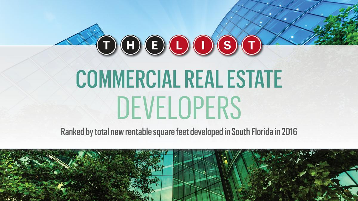 The List: Commercial Real Estate Developers - South Florida Business