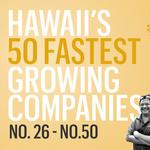 Hawaii's Fastest 50 2017: No. 26 - No. 50