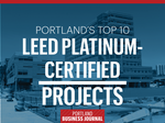 List Leaders: Tour the 10 largest LEED Platinum-certified projects in Portland