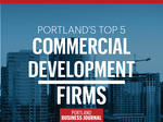 List Leaders: Here are Portland's 5 largest commercial development firms