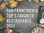 Here are San Francisco's 5 favorite restaurants