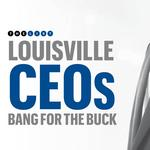 COVER STORY: See which Louisville CEOs delivered the best bang for the buck