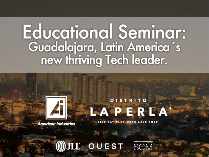 Educational Seminar: Guadalajara, Latin America's  new thriving Tech Leader