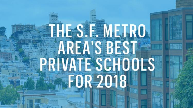 Here Are The Sf Metro Areas Best Private Schools For 2018