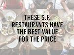 These are the best San Francisco restaurants for your money
