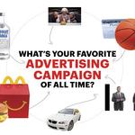 What's your favorite ad campaign of all time?