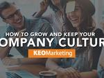 How to grow and keep your company culture