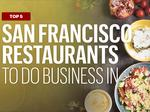 These are the top 5 restaurants in San Francisco to do business in