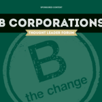 Thought Leader Forum: B Corporations
