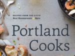 Inside the stunning new 'Portland Cooks' collection of Rose City recipes (Photos)