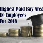 Here are the 15 highest-paid Bay Area UC employees for 2016 — and none of them are women