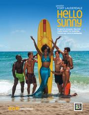 Fort Lauderdale has integrated outreach to lesbian, gay, bisexual and transgendered (LGBT) visitors into its campaign.