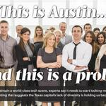 Austin's lack of tech diversity not unique, but it's likely costing companies money and hampering the city's economic growth