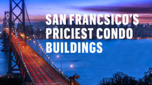 Here are San Francisco's most expensive luxury condo buildings