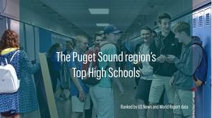 These 21 Puget Sound-area high schools are ranked among the best in the U.S.