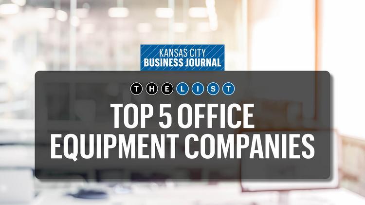 top of the list biggest office equipment companies kansas city