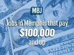 Ranked: Jobs in the Memphis area that could pay you $100,000 or more