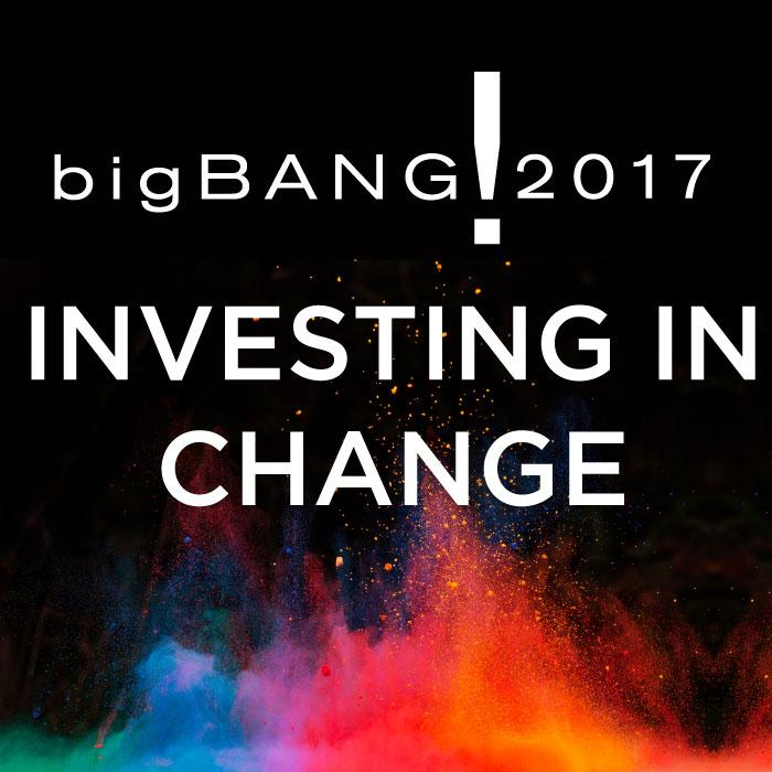 bigBANG! 2017 - Investing in Change