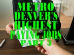 Mile High Salaries: 25 metro-Denver jobs that pay $90,000 to $100,000