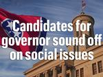 Tennessee's candidates weigh in on social issues