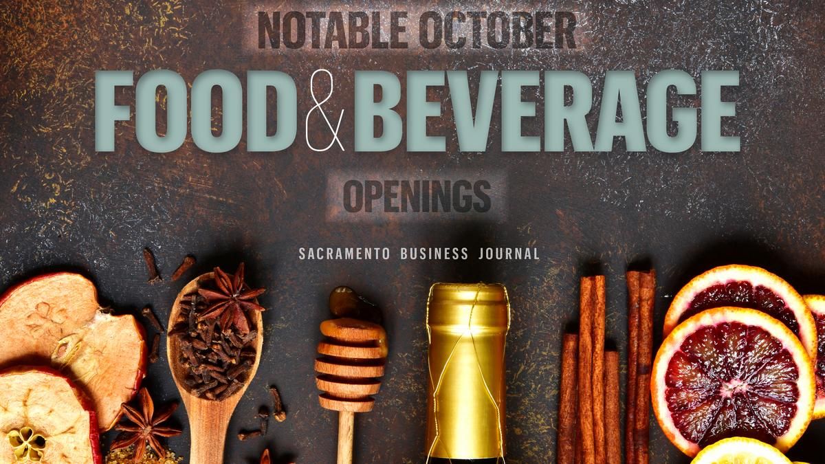 Sacramento Area S Notable Food And Drink Openings In