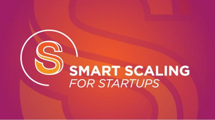 Smart Scaling For Startups Startups Need To Pay More Attention To