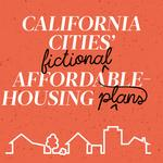 California's affordable housing plans — and reality