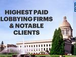 Washington's top-paid lobbying firms – and who's paying them