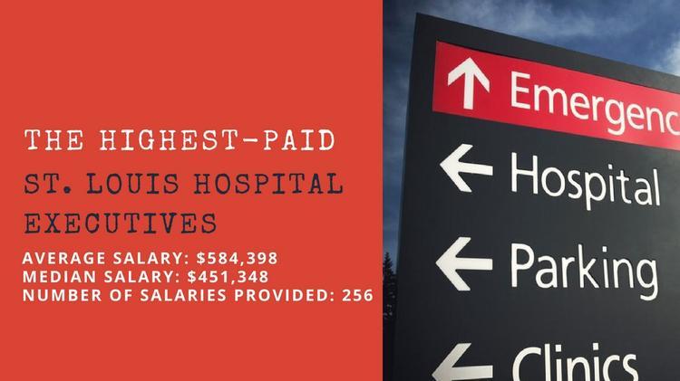 The 25 highest-paid executives across St  Louis' hospital